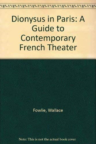 Dionysus in Paris: A Guide to Contemporary: Wallace Fowlie