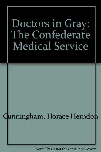 9780844605661: Doctors in Gray: The Confederate Medical Service