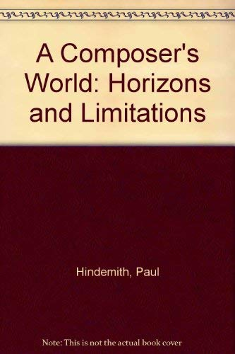 9780844606972: A Composer's World: Horizons and Limitations