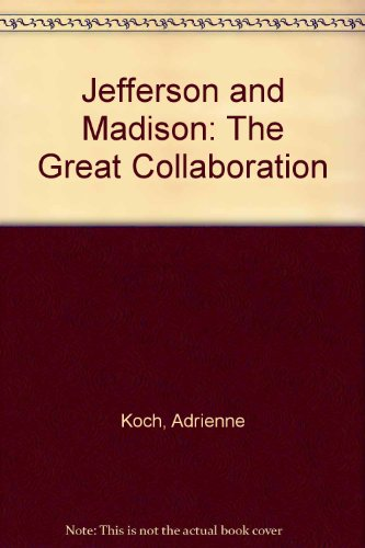 9780844607436: Jefferson and Madison: The Great Collaboration