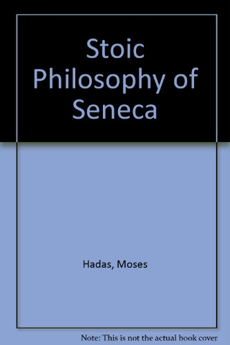 Stoic Philosophy of Seneca (9780844612140) by Hadas, Moses