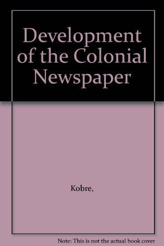 Development of the Colonial Newspaper: Kobre,