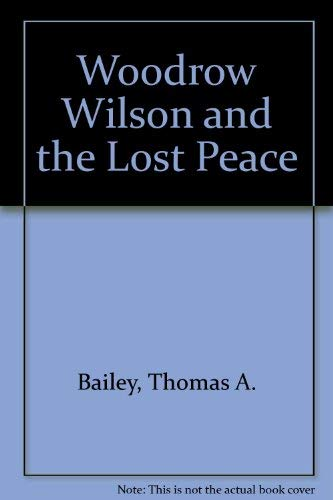 9780844615776: Woodrow Wilson and the Lost Peace