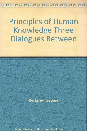 A treatise concerning] The principles of human knowledge : three dialogues between Hylas and ...