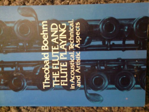 9780844616971: The Flute and Flute-Playing in Acoustical, Technical, and Artistic Aspects