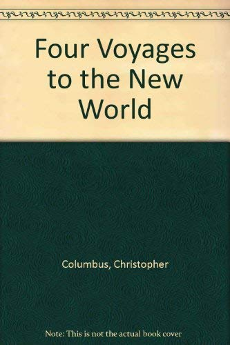 Four Voyages to the New World -: Columbus, Christopher --