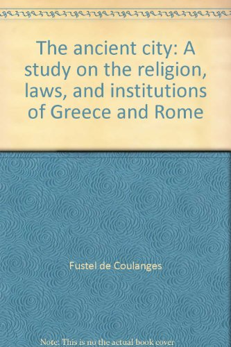 9780844619606: The ancient city: A study on the religion, laws, and institutions of Greece and Rome