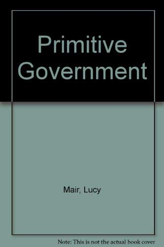 Primitive Government: Mair, Lucy