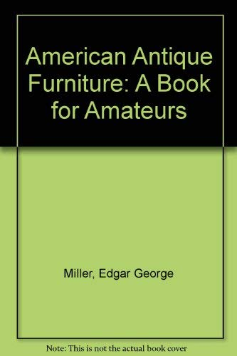 9780844625898: American Antique Furniture: A Book for Amateurs