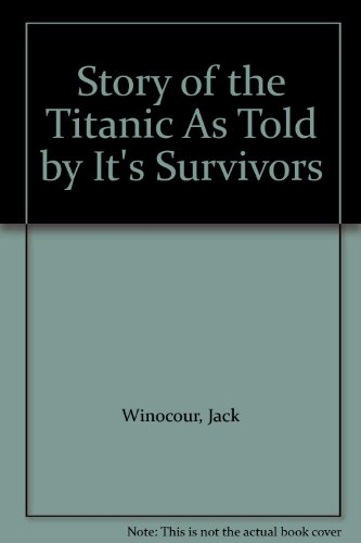 9780844631943: Story of the Titanic As Told by Its Survivors