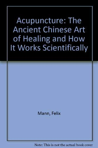 9780844645834: Acupuncture: The Ancient Chinese Art of Healing and How It Works Scientifically