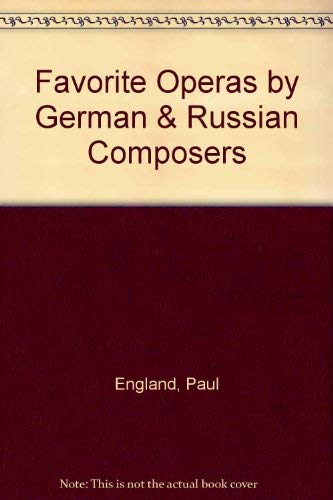 Favorite Operas by German & Russian Composers: England, Paul