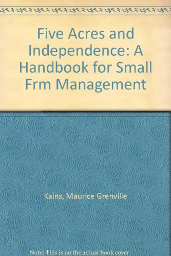 9780844647616: Five Acres and Independence: A Handbook for Small Frm Management