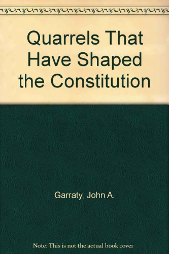 9780844658520: Quarrels That Have Shaped the Constitution