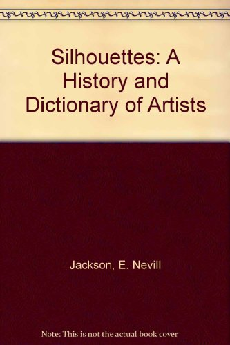 9780844658957: Silhouettes: A History and Dictionary of Artists
