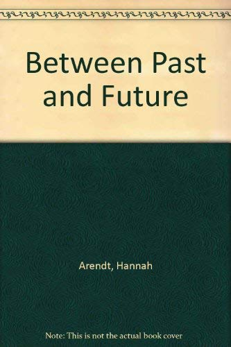 9780844659763: Between Past and Future