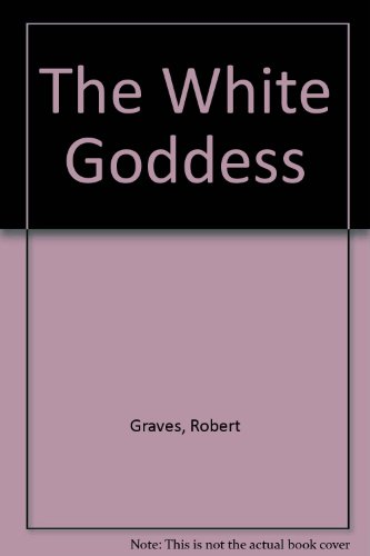 9780844659831: The White Goddess: A Historical Grammar of Poetic Myth
