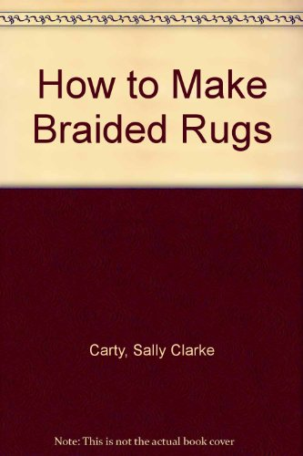 9780844660615: How to Make Braided Rugs