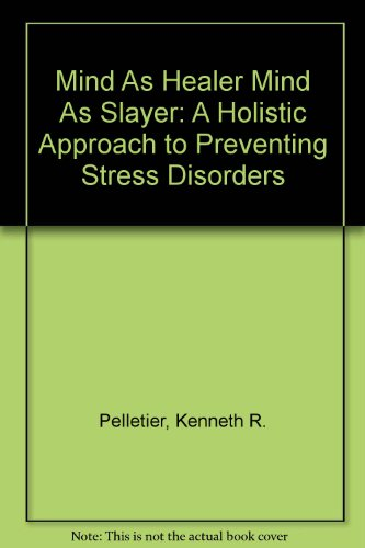 9780844660936: Mind As Healer Mind As Slayer: A Holistic Approach to Preventing Stress Disorders