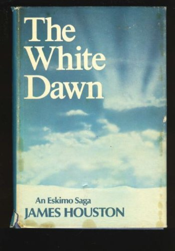 9780844661230: White Dawn: An Eskimo Saga
