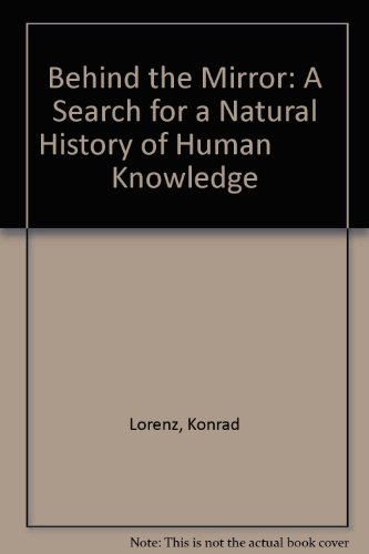 9780844662121: Behind the Mirror: A Search for a Natural History of Human         Knowledge