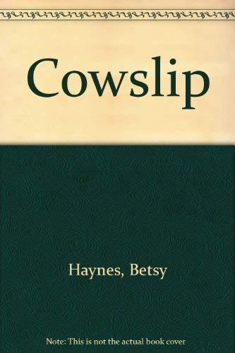 Cowslip: Haynes, Betsy