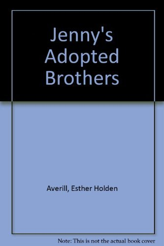 Jenny's Adopted Brothers (0844662860) by Averill, Esther Holden