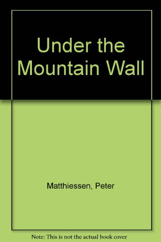 Under the Mountain Wall (9780844663043) by Peter Matthiessen