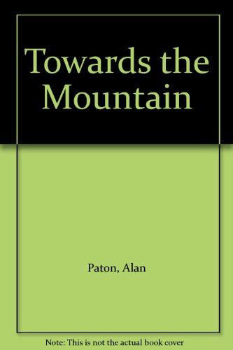 Towards the Mountain: Alan Paton