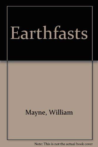 Earthfasts: Mayne, William