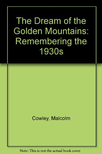 9780844665405: The Dream of the Golden Mountains: Remembering the 1930s