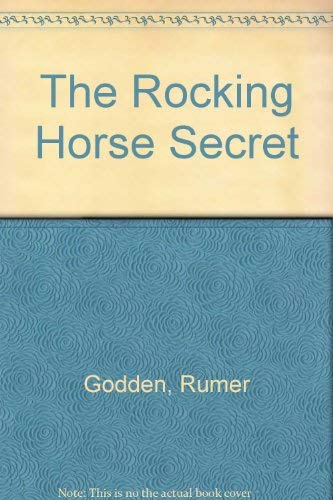 The Rocking Horse Secret (0844665681) by Godden, Rumer; Smith, Juliet Stanwell