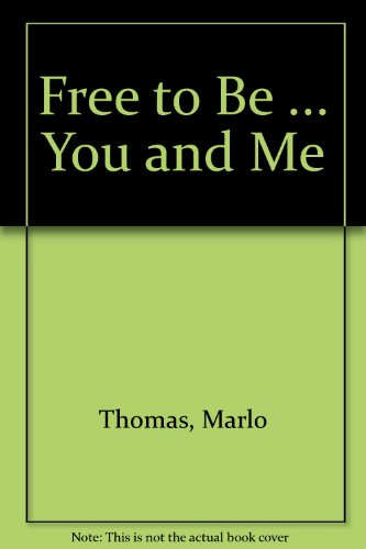 9780844666020: Free to Be ... You and Me