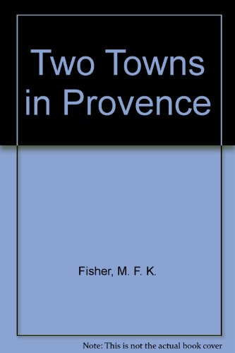 9780844667461: Two Towns in Provence
