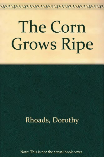 9780844667560: The Corn Grows Ripe
