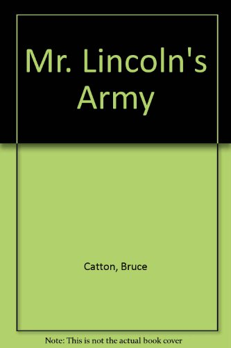 9780844667911: Mr. Lincoln's Army