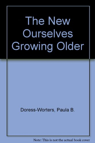9780844668444: The New Ourselves Growing Older