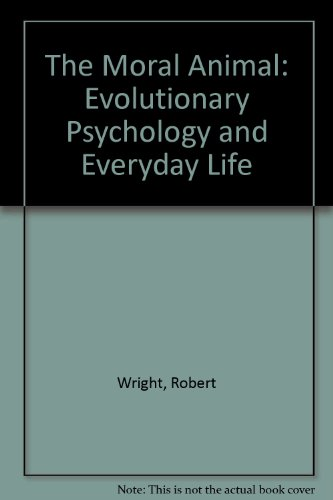 9780844669274: The Moral Animal: Evolutionary Psychology and Everyday Life