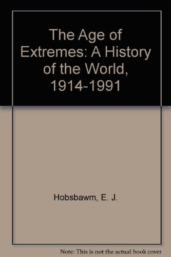 9780844671215: The Age of Extremes: A History of the World, 1914-1991