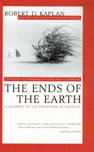 9780844671246: The Ends of the Earth: From Togo to Turkmenistan, from Iran to Cambodia--A Journey to the Frontiers of Anarchy