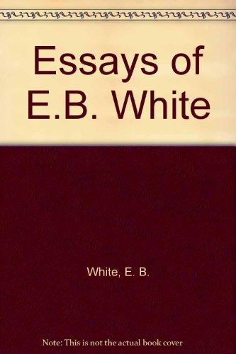 9780844671956: Essays of E.B. White