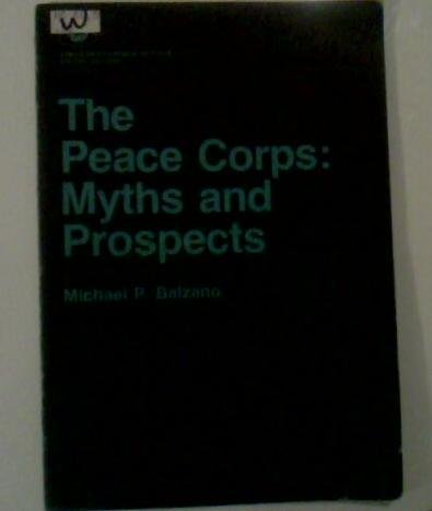 9780844710761: The Peace Corps: Myths and prospects (American Enterprise Institute special analysis ; no. 77-3)