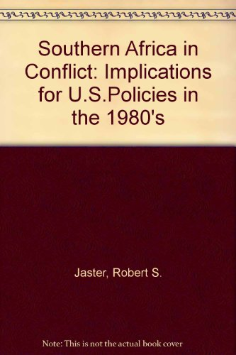 Southern Africa in Conflict: Implications for U.S.Policies: Jaster, Robert S.