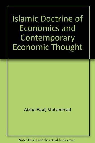 Islamic Doctrine of Economics and Contemporary Economic: Abdul-Rauf, Muhammad