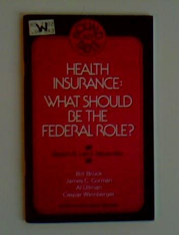 Health insurance--what should be the federal role?: A round table held on January 22, 1975, at the ...