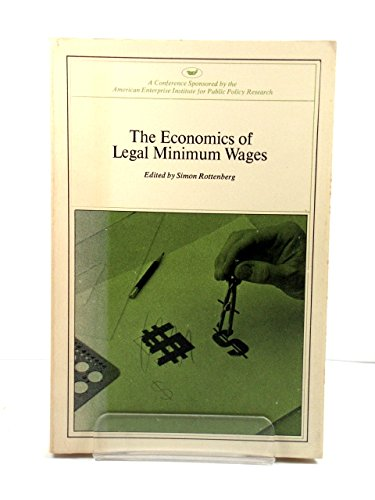9780844721989: Economics of Legal Minimum Wage (AEI symposia ; 81A)