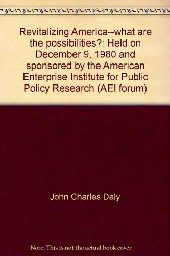 Revitalizing America--what are the possibilities?: Held on: John Charles Daly