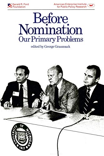 9780844722597: Before Nomination: Our Primary Problems (AEI Symposium)