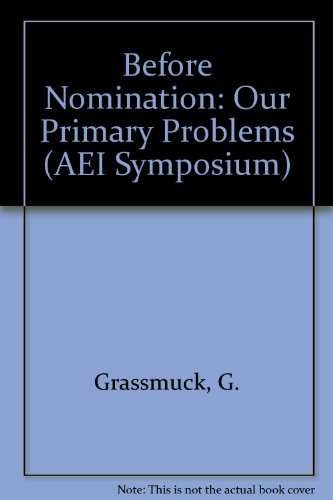 9780844722603: Before Nomination: Our Primary Problems (AEI Symposium)