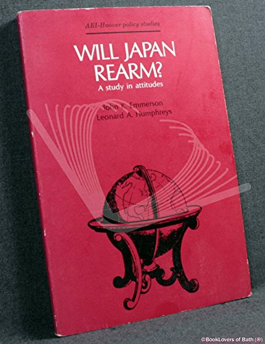 Will Japan Rearm?: A Study in Attitudes: Leonard A. Humphreys,